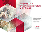 Shaping Your Organization's Future with CSUN