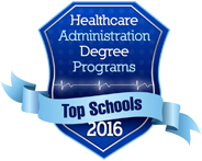50 Best Schools for a Healthcare Administration Degree 2016 badge.