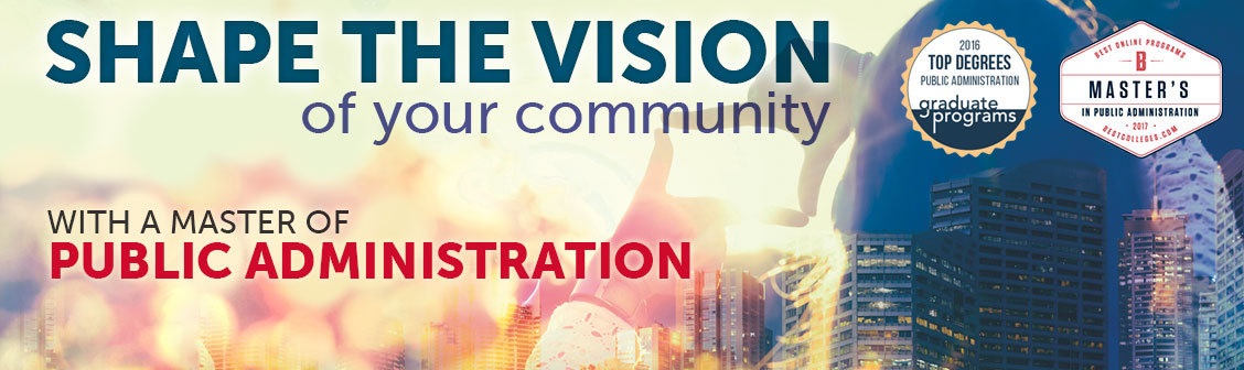 Shape the vision of your community with Master of Public Administration.