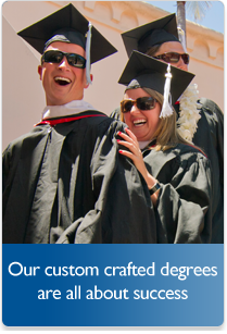 Our custom crafted degrees are all about success.