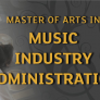 Master of Arts in Music Industry Administration